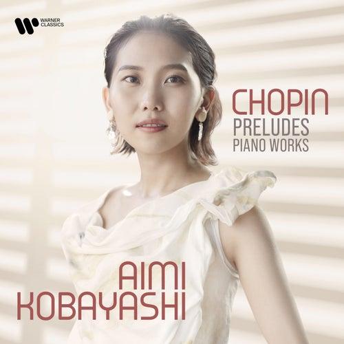 Chopin: Preludes & Piano Works fra Aimi Kobayashi