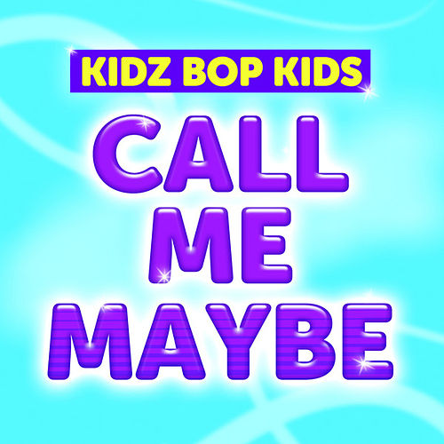 Call Me Maybe di KIDZ BOP Kids