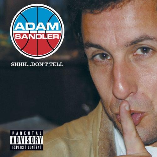 Shhh...Don't Tell de Adam Sandler