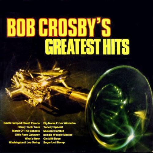 Bob Crosby's Greatest Hits by Bob Crosby