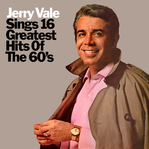 Jerry Vale Sings 16 Greatest Hits Of The 60's de Jerry Vale
