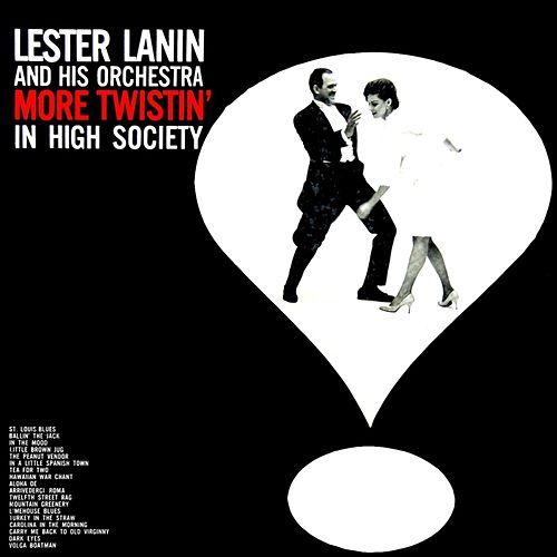 More Twistin' In High Society by Lester Lanin