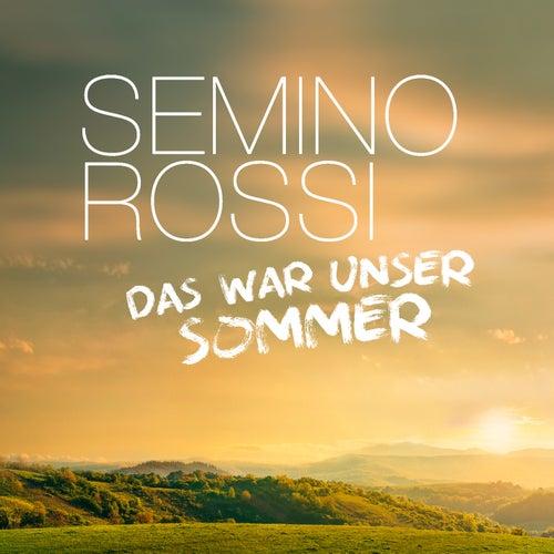 Das war unser Sommer von Semino Rossi