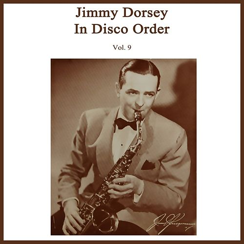 Disco Order Volume 9 de Jimmy Dorsey