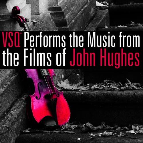 VSQ Performs Music from the Films of John Hughes de Vitamin String Quartet