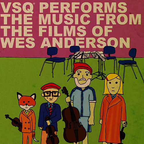 VSQ Performs Music from the Films of Wes Anderson de Vitamin String Quartet