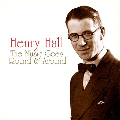 The Music Goes 'Round And Around by Henry Hall