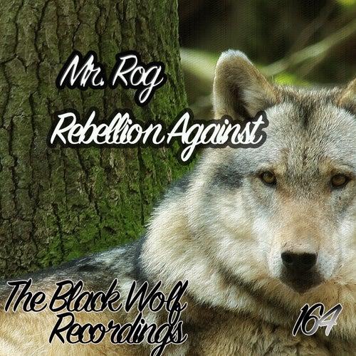 Rebellion Against by Mr.Rog