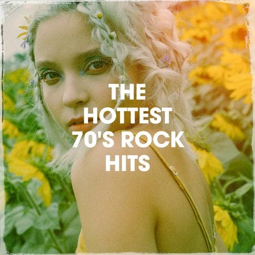 The Hottest 70's Rock Hits de Various Artists