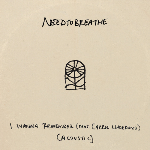 I Wanna Remember (feat. Carrie Underwood) (Acoustic) de Needtobreathe