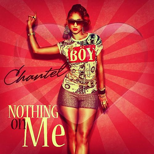 Nothing On Me by Chantel