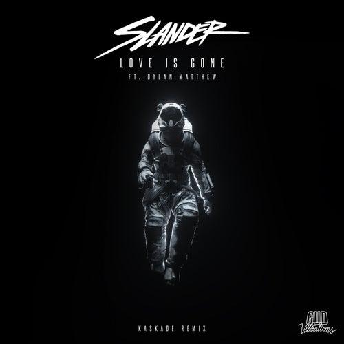 Love Is Gone (Kaskade Remix) by SLANDER, Dylan Matthew, Kaskade