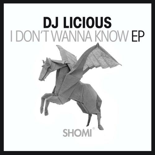 I Don't Wanna Know EP von DJ Licious