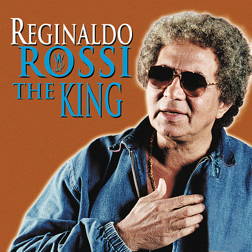 Rossi The King de Reginaldo Rossi