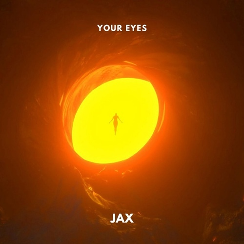 Your Eyes by Jax