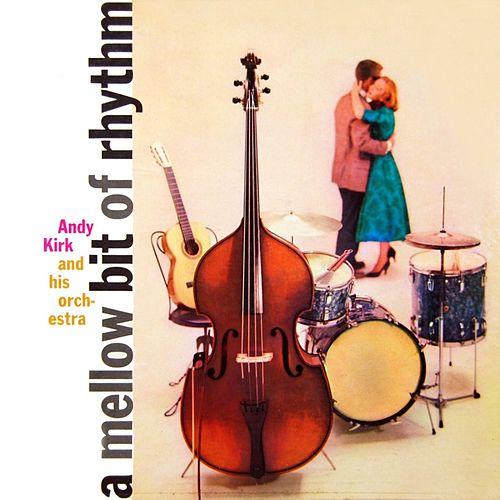 A Mellow Bit Of Rhythm by Andy Kirk