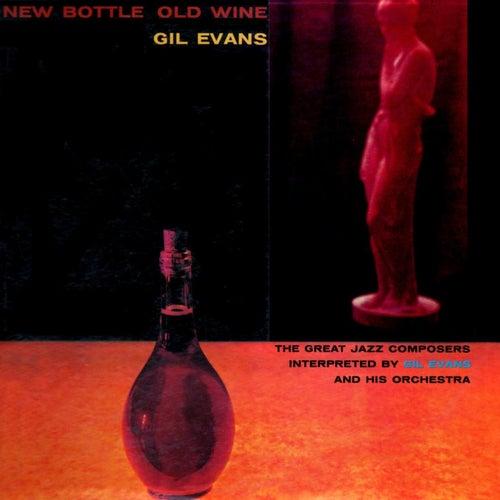 New Bottle Old Wine von Gil Evans