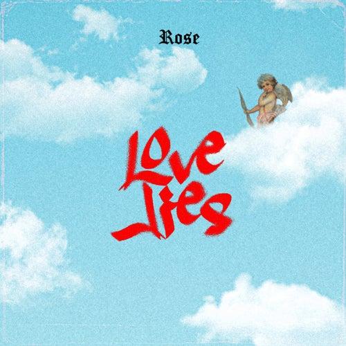 Love Lies von Rose