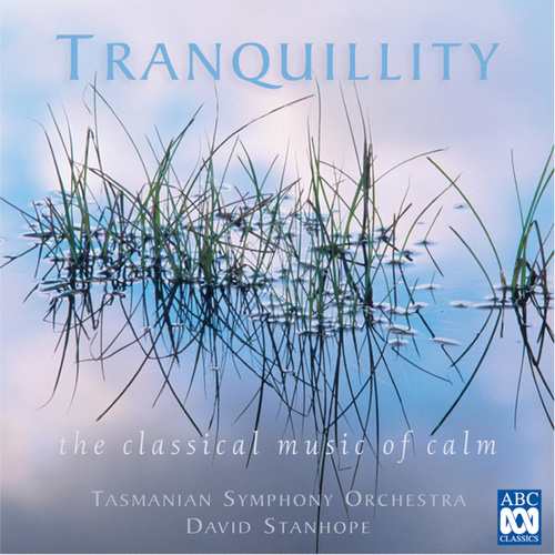 Tranquillity: The Classical Music of Calm de Tasmanian Symphony Orchestra