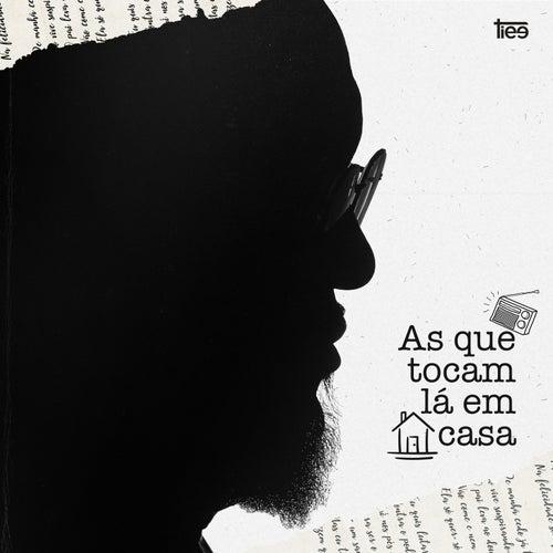 As Que Tocam Lá Em Casa by Tiee