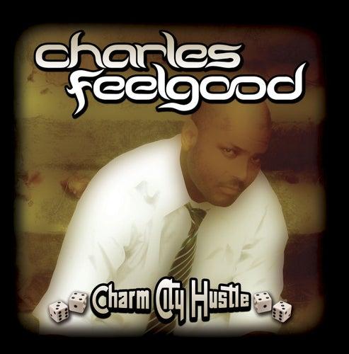 Charm City Hustle de Charles Feelgood