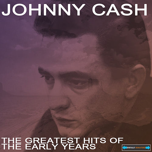 The Greatest Hits of the Early Years Remastered de Johnny Cash