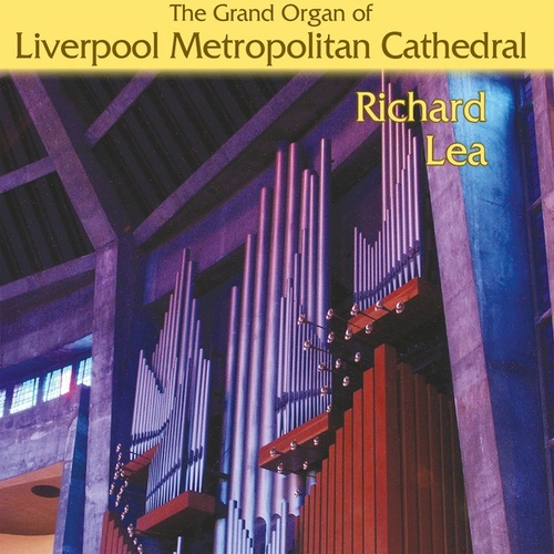 The Grand Organ of Liverpool Metropolitan Cathedral by Richard Lea
