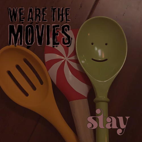 Stay von We Are The Movies