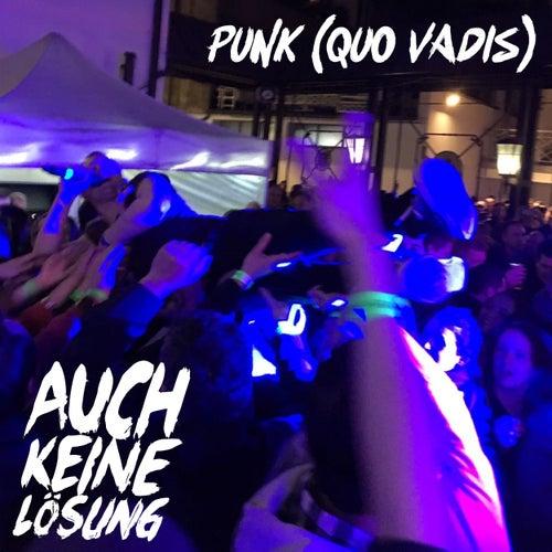 Punk (Quo Vadis) von Auch keine Lösung