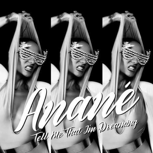 Tell Me That I'm Dreaming by Anané