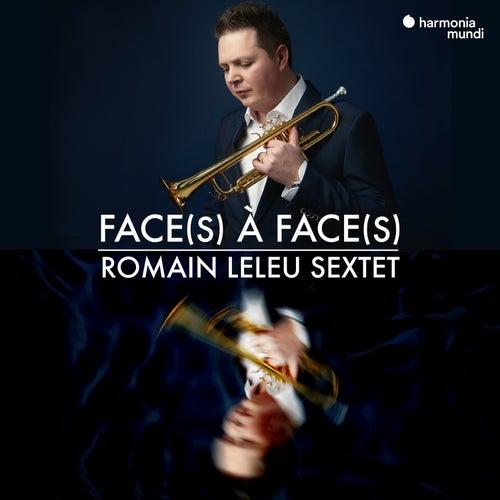 Face(s) à Face(s) (Bonus Track Version) von Romain Leleu Sextet