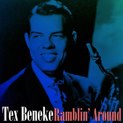 Ramblin' Around de Tex Beneke