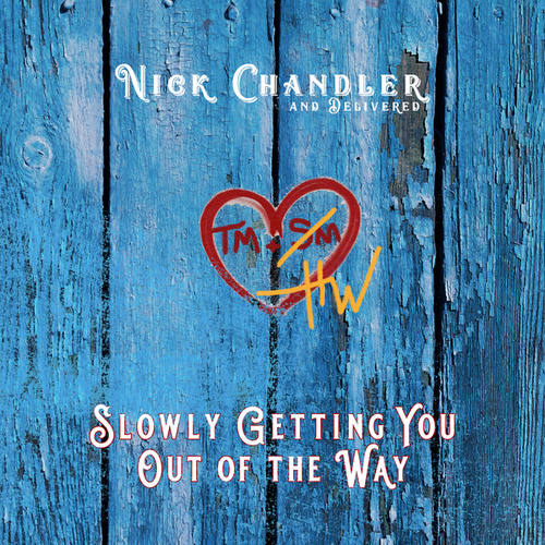 Slowly Getting You Out of the Way by Nick Chandler and Delivered