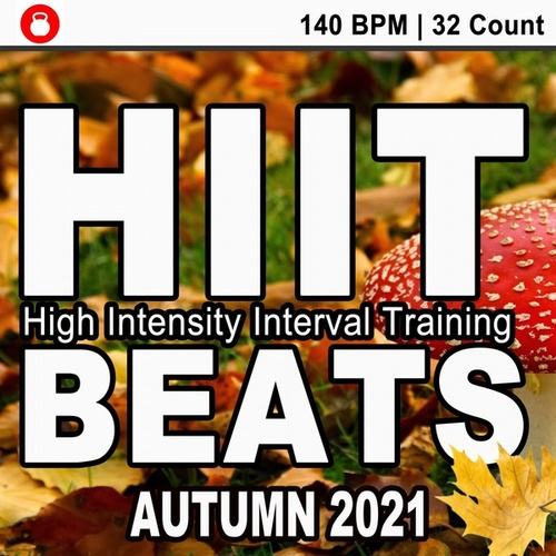 Hiit Beats Autumn 2021 (140 Bpm - 32 Count Unmixed High Intensity Interval Training Workout Music Ideal for Gym, Jogging, Running, Cycling, Cardio and Fitness) von HIIT Beats