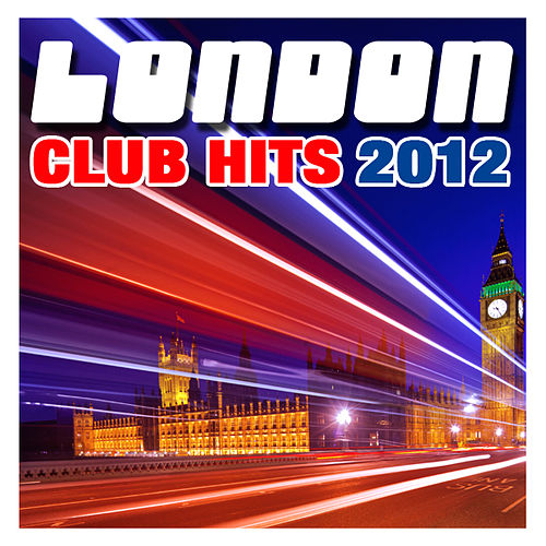 London Club Hits 2012 by CDM Project