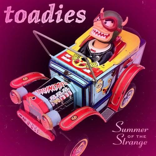 Summer of the Strange von Toadies