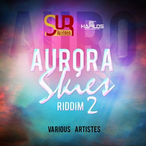 Aurora Skies Riddim Part 2 by Various Artists