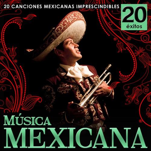 Música Méxicana. 20 Canciones Mexicanas Imprescindibles de Various Artists