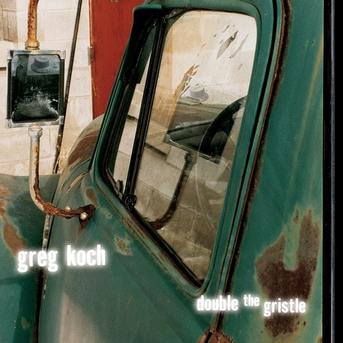 Double the Gristle di Greg Koch