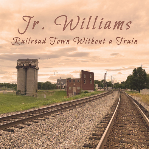 Railroad Town without a Train by Jr. Williams (1)