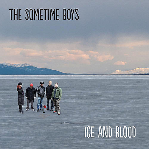 Ice and Blood de The Sometime Boys