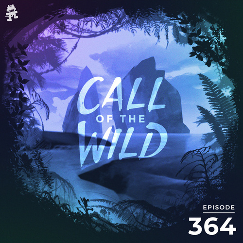 364 - Monstercat Call of the Wild by Monstercat Call of the Wild