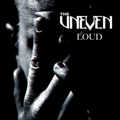 Loud by Uneven