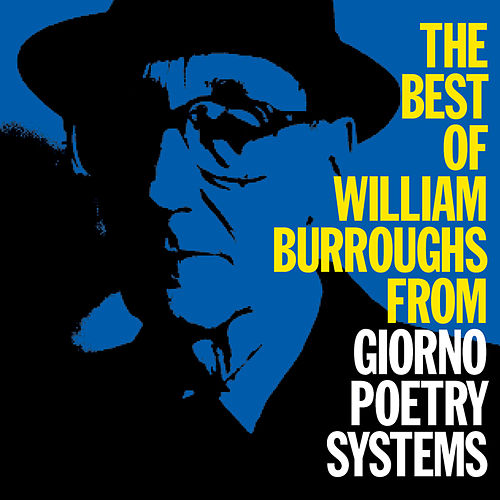 The Best Of William Burroughs From Giorno Poetry Systems by William S. Burroughs