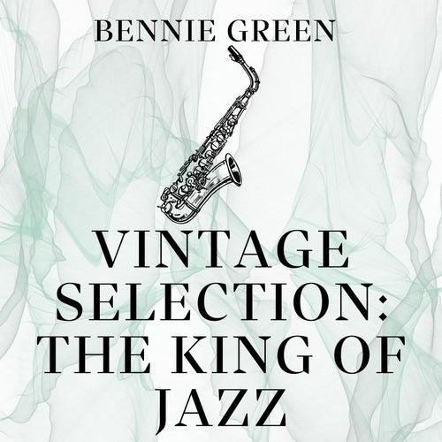 Vintage Selection: The King of Jazz (2021 Remastered) von Bennie Green
