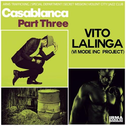 Casablanca Part Three by Vito Lalinga (Vi Mode Inc. Project)