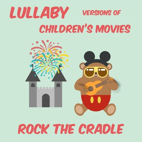 Lullaby Versions of Children's Movies von Rock the Cradle