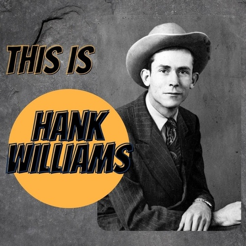 This Is Hank Williams by Hank Williams