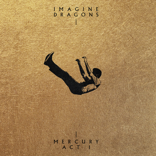 Mercury - Act 1 by Imagine Dragons