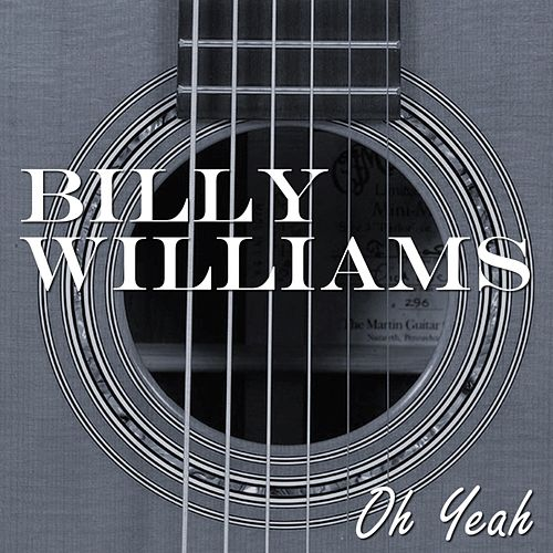 Oh Yeah by Billy Williams